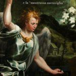 """Visioni, apparizioni, miracoli. La pittura di Giovan Paolo Cavagna e la """"mostruosa meraviglia""""."""