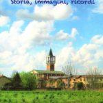 """Storia, immagini, ricordi. Parrocchia """"Cuore Immacolato di Maria"""". Castelnuovo di Crema"""