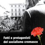 Fatti e protagonisti del socialismo cremasco
