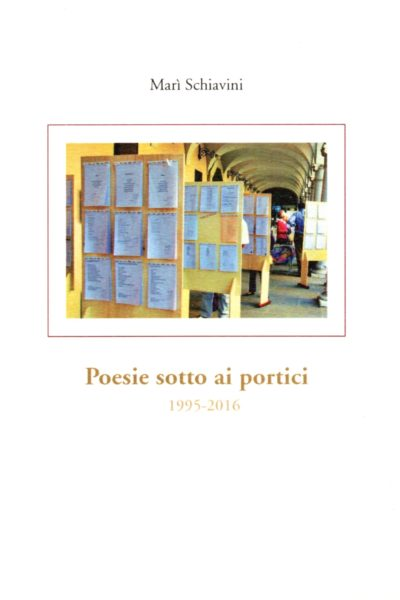 Poesie sotto i portici. 1995-2016