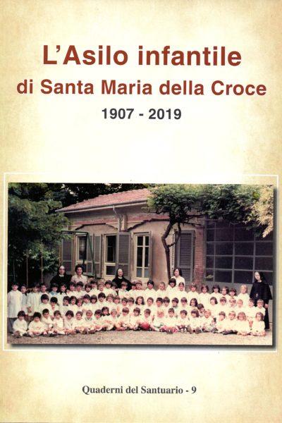 L'asilo infantile di Santa Maria della Croce. 1907-2019