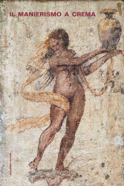 Il Manierismo a Crema. Un ciclo di affreschi di Aurelio Buso restituito alla città