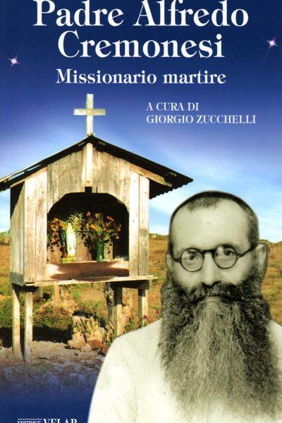 Padre Alfredo Cremonesi. Missionario martire
