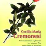 Cecilia Maria Cremonesi. Volontaria della Sofferenza per amore a Dio e per amore al prossimo
