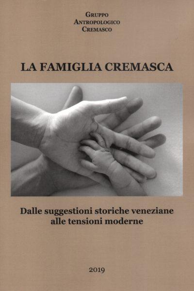 La famiglia cremasca. Dalle suggestioni storiche veneziane alle tensioni moderne