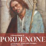 Il Rinascimeto di Pordenone con Giorgione, Tiziano, Lotto, Correggio, Bassano, Tintoretto