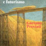 Tra simbolismo e futurismo. Gaetano Previati