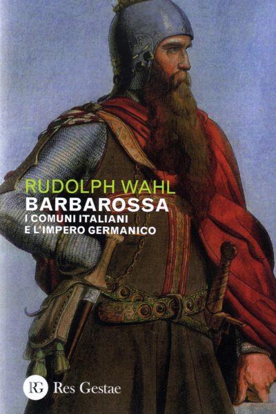 Barbarossa, i comuni italiani e l'impero germanico