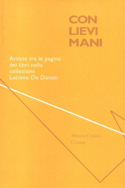 Con levi mani. Artiste tra le pagine dei libri nella collezione Luciano De Donati