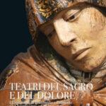 Teatri del sacro e del dolore. I Compianti in Lombardia e Piemonte tra Quattrocento e Cinquecento