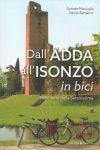 Dall'Adda all'Isonzo in bici. Nelle terre della Serenissima