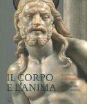 Il corpo e l'anima. Da Donatello a Michelangelo. Scultura italiana del Rinascimento
